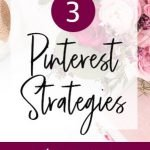 3 Pinterest Strategies for Growing Your Traffic