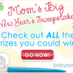 Mom's Big New Year's Sweepstakes by BabyZone