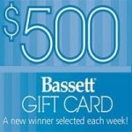 $500 Weekly Gift Card Giveaway from Bassett